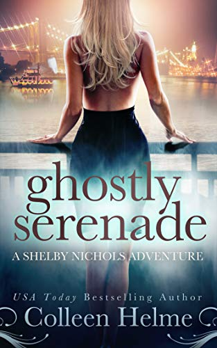 Ghostly Serenade: A Shelby Nichols Mystery Adventure (Shelby Nichols Adventure Book 13) by [Helme, Colleen]