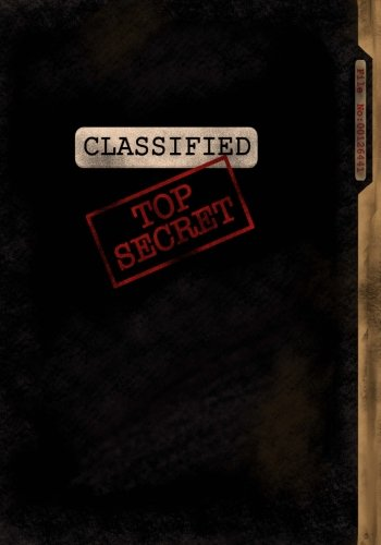 Classified Top Secret; Spy Gear Journal For Kids (Black): Fun & Unique Spy Games Notebook Journal For Boys Or Girls; Spy Journal For Kids With Both Lined and Blank Journal -