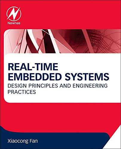 (Real-Time Embedded Systems: Design Principles and Engineering Practices)