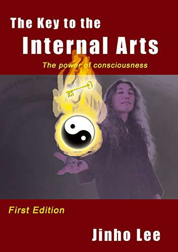 The Key to the Internal Arts: The power of consciousness