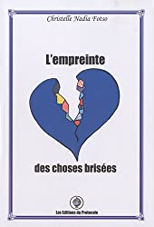 L'empreinte des choses brisées (French Edition)