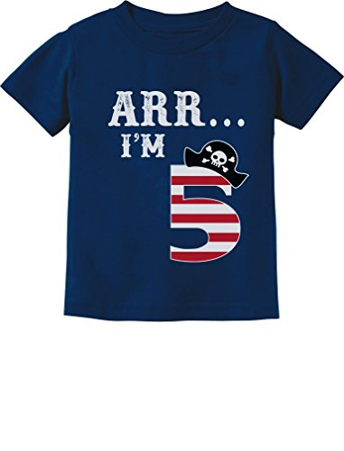 ARR I'm 5 Pirate Birthday Party Five Years Old Toddler/Infant Kids T-Shirt 5/6 Navy (Best Party T Shirts)
