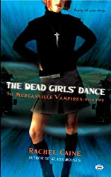 The Dead Girls' Dance (Morganville Vampires, Book 2): The Morganville Vampires, Book II