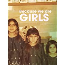 Because We Are Girls