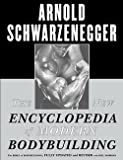 Arnold Schwarzenegger: The New Encyclopedia of Modern Bodybuilding (Paperback - Revised Ed.); 1999 Edition
