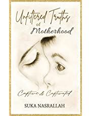 Unfiltered Truths of Motherhood: Captive & Captivated