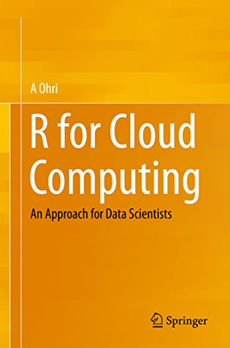 Download R for Cloud Computing: An Approach for Data Scientists Pdf