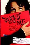 Sucks to Be Me, Kimberly Pauley, 0786950285