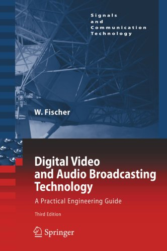 Digital Video and Audio Broadcasting Technology: A Practical Engineering Guide (Signals and Communication Technology)...