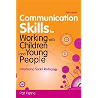 Communication Skills for Working with Children and Young People: Introducing Social Pedagogy
