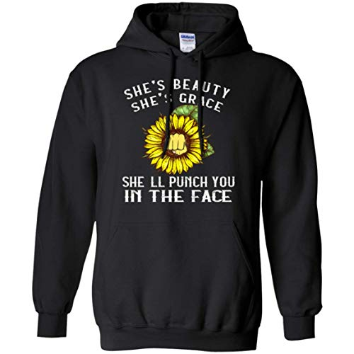 She's Beauty She's Grace She'll Punch You in The Face Sunflower Hoodie Black