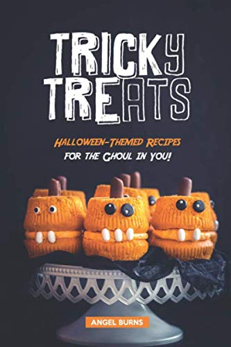 Halloween Yard Decorations Crafts (Tricky Treats: Halloween-Themed Recipes for the Ghoul in)