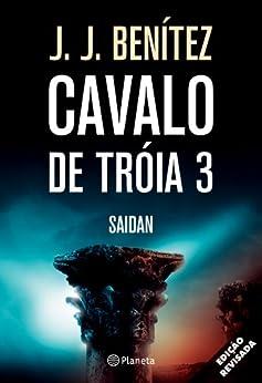 Cavalo de Tróia  3 - Saidan por [Benitez, J.J.]
