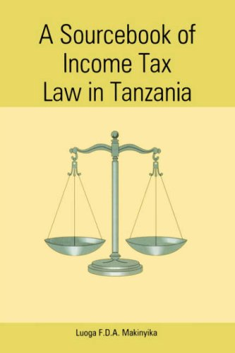 A Sourcebook Of Income Tax Law In Tanzania (Mudhut Book Series) Luoga Makiniyika
