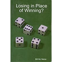 Losing In Place of Winning?