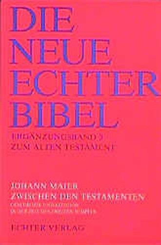 die-neue-echter-bibel-altes-testament-die-neue-echter-bibel-kommentar-zwischen-den-testamenten-geschichte-und-religion-in-der-zeit-des-zweiten-tempels-erg-bd-3