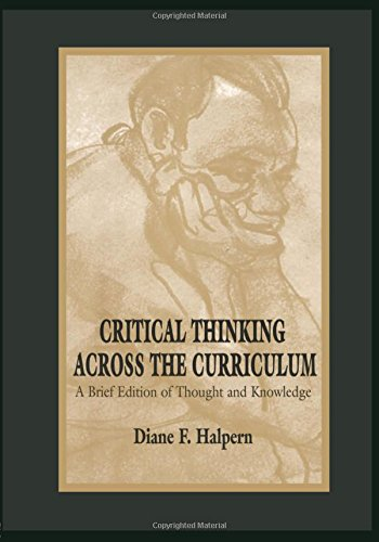 Critical Thinking Across the Curriculum: A Brief Edition of Thought & Knowledge