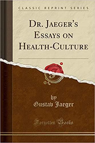 dr jaegers essays on healthculture classic reprint gustav  dr jaegers essays on healthculture classic reprint paperback  january