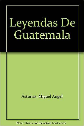Amazon.com: Leyendas De Guatemala: Books
