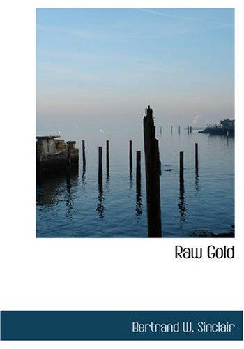 Download Raw Gold: A Novel ebook