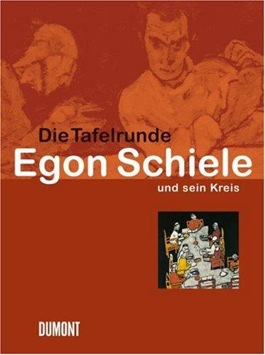 Die Tafelrunde. Egon Schiele und sein Kreis