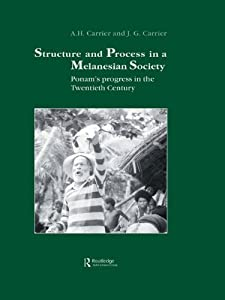 Structure and Process in a Melanesian Society: Ponam's Progress in the Twentieth Century (Studies in Anthropology and History Book 1)