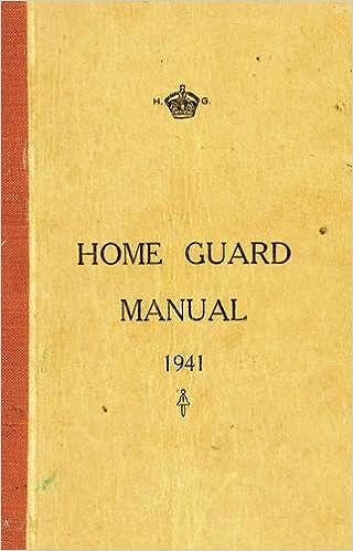 Home Guard Manual 1941 Campbell Mccutcheon 9780752444710 Amazon