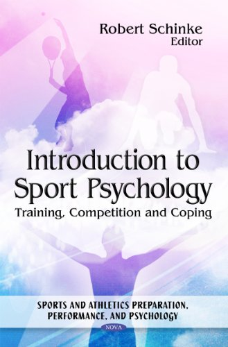 Introduction to Sport Psychology: Training, Competition and Coping (Sports and Athletics Preperation, Performance, and Psychology) (Sports and Athletics Preparation, Performance, and Psycholog)