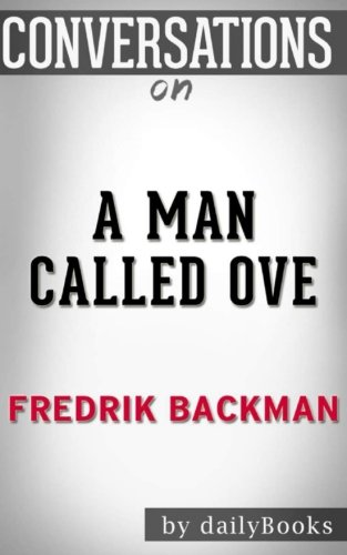 Conversations On A Man Called Ove: A Novel