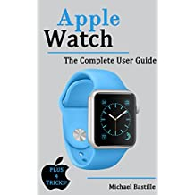 Apple Watch: The Complete User Guide