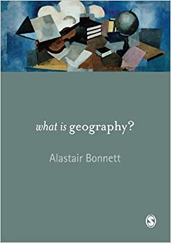 What is Geography? by Bonnett, Alastair (February 1, 2008)