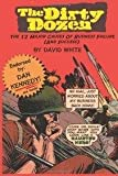 [ The Dirty Dozen: The 12 Major Causes of Business Failure (and Success) BY White, MR David C. ( Author ) ] { Paperback } 2014