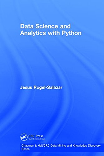 Data Science and Analytics with Python (Chapman & Hall/CRC Data Mining and Knowledge Discovery Series) by Chapman and Hall/CRC