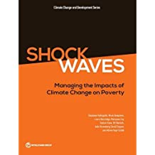Shock Waves: Managing the Impacts of Climate Change on Poverty (Climate Change and Development)
