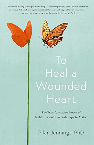 Image of To Heal a Wounded Heart: The Transformative Power of Buddhism and Psychotherapy in Action