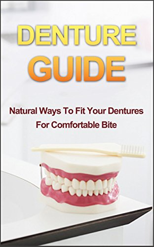 denture-guide-natural-ways-to-fit-your-dentures-for-comfortable-bite-denture-guide-denture-fitting-d