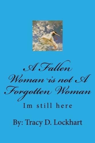 Read Online A Fallen Woman is not A Forgotten Woman (Volume 1) pdf