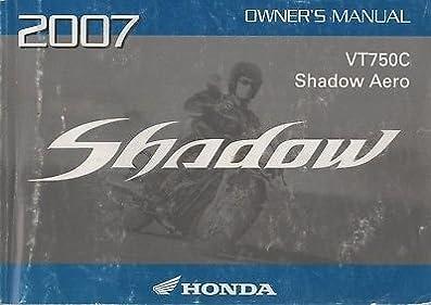 2007 honda motorcycle shadow aero vt750c owners manual 602 honda rh amazon com honda shadow phantom owner's manual honda shadow owners manual download
