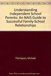 Understanding Independent School Parents: An NAIS Guide to Successful Family-School Relationships