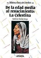 De La Edad Media Al Renacimiento: La Celestina