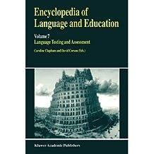 [(Encyclopedia of Language and Education: Language Testing and Assessment Volume 7 )] [Author: Caroline Clapham] [May-1999]