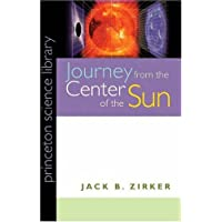 Journey from the Center of the Sun (Princeton Science Library)