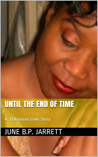 Until the end of time a bahamian love story kindle edition by until the end of time a bahamian love story by jarrett june bp fandeluxe Gallery