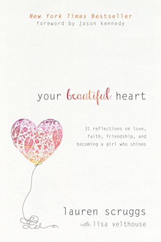 Your Beautiful Heart: 31 Reflections on Love, Faith, Friendship, and Becoming a Girl Who - Best Mall In Dallas Texas