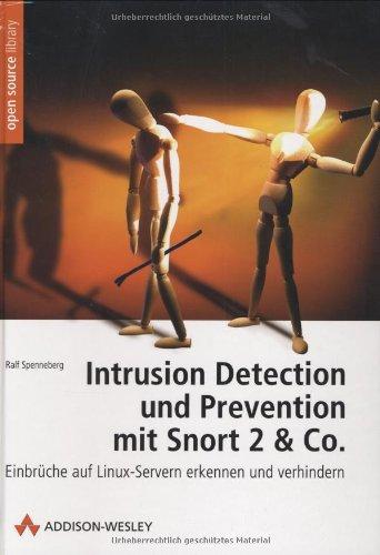 Intrusion Detection und Prevention mit Snort 2 & Co.: Einbrüche auf Linux-Servern erkennen und verhindern (Open Source Library)