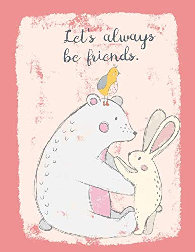Let's always be friends. Notebook Journal Tablet: College Ruled 8.5 x 11