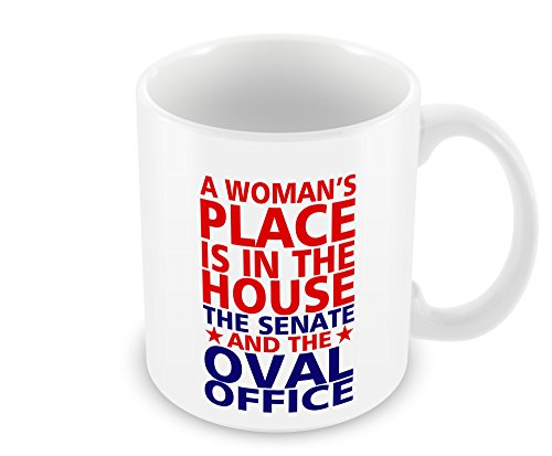 - Geek Details a Woman's Place Is in the House, Senate, and Oval Office Coffee Mug, 11 Oz, White