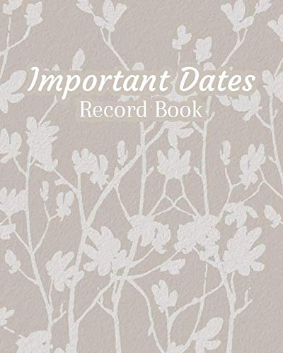 Important Dates Record Book: Important Dates Gift And Card Notebook