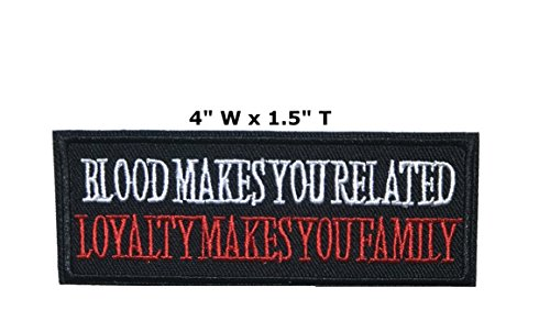Blood Makes You Related Loyalty Makes You Family - 4
