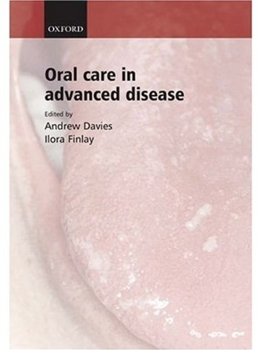 Oral Care in Advanced Disease by Oxford University Press